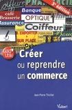 Jean-Pierre Thiollet - Créer ou reprendre un commerce.