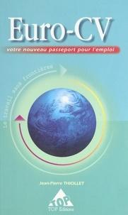 Jean-Pierre Thiollet - Euro-CV - Votre nouveau passeport pour l'emploi.