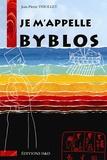 Jean-Pierre Thiollet - Je m'appelle Byblos.