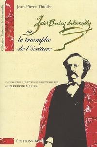 """Jean-Pierre Thiollet - Jules Barbey d'Aurevilly ou le triomphe de l'écriture - Pour une nouvelle lecture de """"Un prêtre marié"""". 1 Cédérom"""
