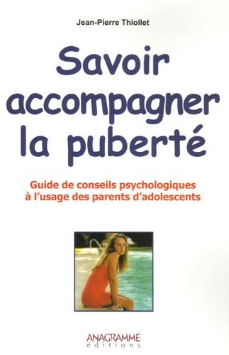 Jean-Pierre Thiollet - Savoir accompagner la puberté.