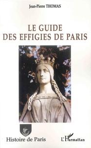 Jean-Pierre Thomas - Le guide des effigies de Paris.
