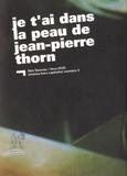 Jean-Pierre Thorn - Je t'ai dans la peau. 1 DVD