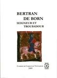 Jean-Pierre Thuillat et Gérard Gouiran - Bertran de Born, seigneur et troubadour - Trobada tenue à Hautefort les 26 et 27 juin 2009.