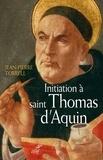Jean-Pierre Torrell et Jean-Pierre Torrell - Initiation à saint Thomas d'Aquin - Sa personne et son oeuvre.