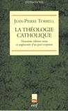 Jean-Pierre Torrell - La théologie catholique.