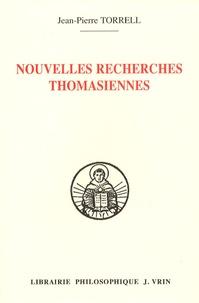 Jean-Pierre Torrell - Nouvelles recherches thomasiennes.