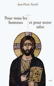 Jean-Pierre Torrell - Pour nous les hommes et pour notre salut - Jésus notre Rédemption.