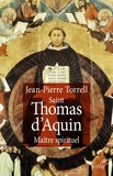 Jean-Pierre Torrell - Saint Thomas d'Aquin, maître spirituel - Initiation 2.
