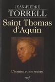 Jean-Pierre Torrell - Saint Thomas d'Aquin - L'homme et son oeuvre.