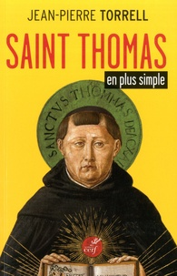 Jean-Pierre Torrell - Saint Thomas en plus simple.