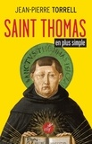 Jean-Pierre Torrell - Saint Thomas en plus simple.