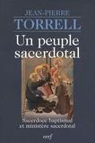 Jean-Pierre Torrell - Un peuple sacerdotal - Sacerdoce baptismal et ministère sacerdotal.