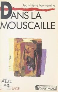 Jean-Pierre Tournemine et Marie-Michèle Poncet - Dans la mouscaille.