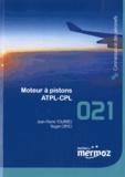 Jean-Pierre Tourrès et Roger Ciryci - Moteur à pistons ATPL-CPL.