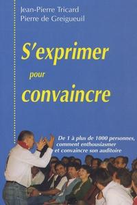 Jean-Pierre Tricard - S'exprimer pour convaincre.