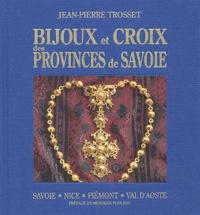 Meilleurs livres à lire téléchargement gratuit pdf Bijoux et croix des provinces de Savoie  9782950808318 par Jean-Pierre Trosset