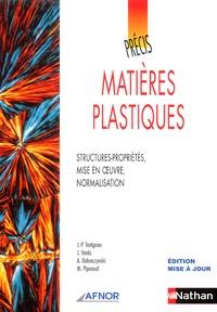 Matières plastiques- Structures-propriétés, mise en oeuvre, normalisation - Jean-Pierre Trotignon | Showmesound.org