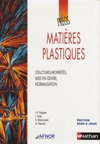 Jean-Pierre Trotignon - Matières plastiques - Structures-propriétés, mise en oeuvre, normalisation.