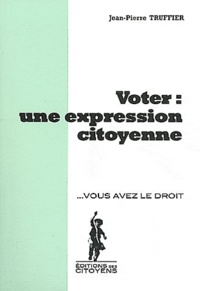 Jean-Pierre Truffier - Voter : une expression citoyenne.