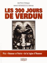 Jean-Pierre Turbergue et  Service historique de Défense - Les 300 jours de Verdun.