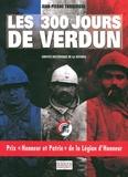 Jean-Pierre Turbergue - Les 300 jours de Verdun.