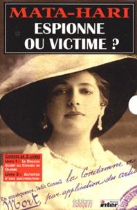 Mata-Hari, espionne ou victime ? Coffret 2 volumes : Le dossier secret du conseil de guerre. Autopsie dune machination.pdf
