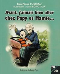 Jean-Pierre Tusseau - Avant, j'aimais bien aller chez Papy et Mamie....