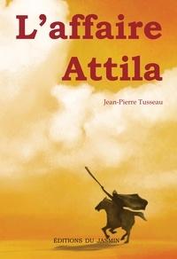 Jean-Pierre Tusseau et Sylvie Moreau - L'Affaire Attila.