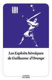 Jean-Pierre Tusseau - Les Exploits héroïques de Guillaume d'Orange - Texte abrégé.