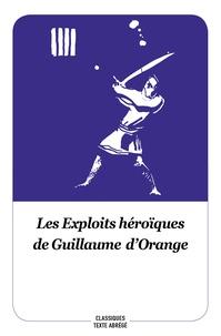 Jean-Pierre Tusseau - Les Exploits héroïques de Guillaume d'Orange.