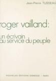 Jean-Pierre Tusseau - Roger Vailland : un écrivain au service du peuple.
