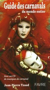 Jean-Pierre Tzaud - Guide des carnavals. 1 CD audio