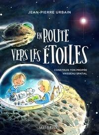 Jean-Pierre Urbain - En route vers les étoiles.