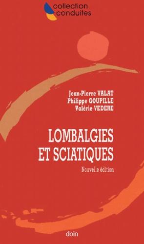Jean-Pierre Valat et Philippe Goupille - Lombalgies et sciatiques.