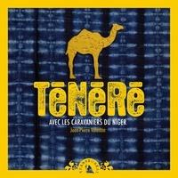 Jean-Pierre Valentin - Ténéré - Avec les caravaniers du Niger.