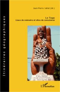 Jean-Pierre Vallat - Le Togo - Lieux de mémoire et sites de conscience.