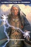 Jean-Pierre Van den Abeele - La malédiction du shaman - A la recherche du trésor colombien.