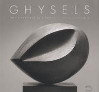 Jean-Pierre Van Tieghem - Ghysels - Une esthétique de l'espace.