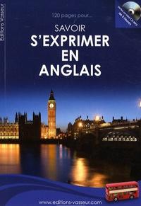 Jean-Pierre Vasseur - 120 pages pour savoir s'exprimer en anglais. 1 CD audio