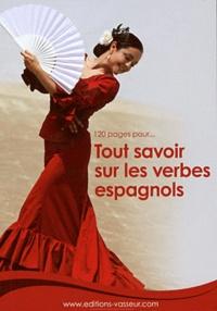 Jean-Pierre Vasseur - 120 pages pour tout savoir sur les verbes espagnols.