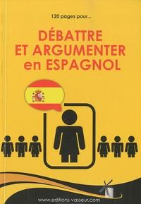 Jean-Pierre Vasseur - Débattre et argumenter en Espagnol.