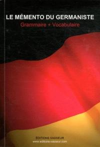 Jean-Pierre Vasseur - Le mémento du germaniste - Grammaire + Vocabulaire.