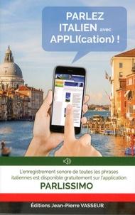 Jean-Pierre Vasseur - Parlez italien avec appli(cation) !.