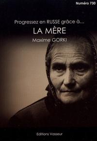 Jean-Pierre Vasseur - Progressez en russe grâce à La Mère de Maxime Gorki.