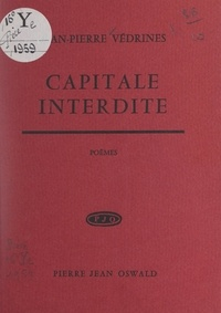Jean-Pierre Védrines - Capitale interdite.