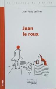 Jean-Pierre Védrines - Jean le roux.