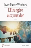 Jean-Pierre Védrines - L'étrangère aux yeux d'or.