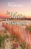 Jean-Pierre Védrines - Le Mas de l'amour.