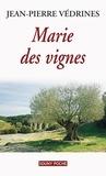 Jean-Pierre Védrines - Marie des vignes - Un roman de terroir.